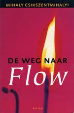 Boekbespreking De weg naar Flow, het leven beleven, bewuste aandacht bij het moment, zinvol leven, coaching, zelfcoaching