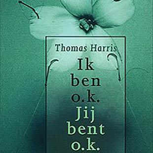 Ik ben o.k. Jij bent o.k. Thomas Harris